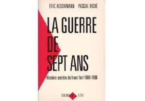 La guerre de sept ans : Histoire secrète du franc fort, 1989-1996