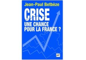 Crise, une chance pour la France?