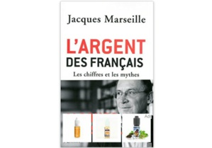 L'Argent des Français - Les chiffres et les mythes