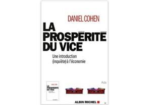 La Prospérité du Vice - une Introduction (Inquiète) à l'Economie