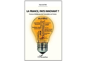 La France, pays innovant ? Forces et faiblesses de l'innovation en France