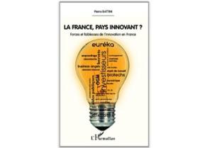 La France, pays innovant? Forces et faiblesses de l'innovation en France