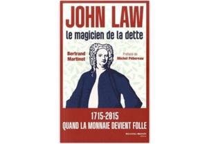 John Law : Le magicien de la dette