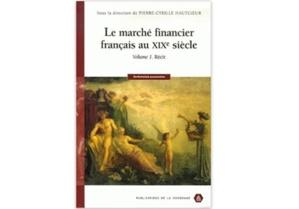 Le Marché financier français au XIXe siècle - Tome 1