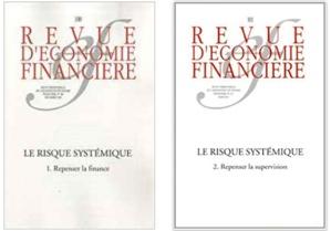 Le Risque systémique : 1. Repenser la finance et Le Risque systémique : 2.Repenser la supervision