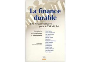 La Finance durable : Une nouvelle finance pour le XXIesiècle?