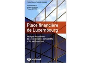 Place financière de Luxembourg  : Analyse de ses avantages compétitifs et de sa dynamique