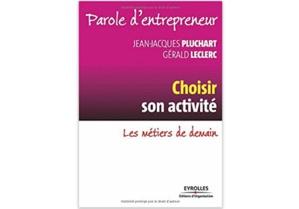 Parole d'entrepreneur : Choisir son activité