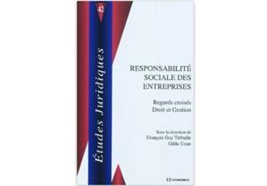 Responsabilité sociale des entreprises : Regards croisés droit et gestion