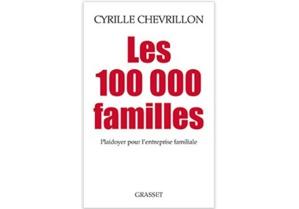 Les 100000 Familles : Plaidoyer pour l'entreprise familiale