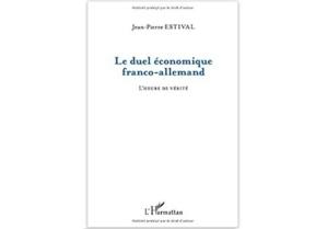 Le Duel économique franco-allemand : L'heure de vérité