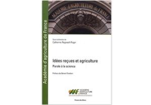 Idées reçues et agriculture : Parole à la science