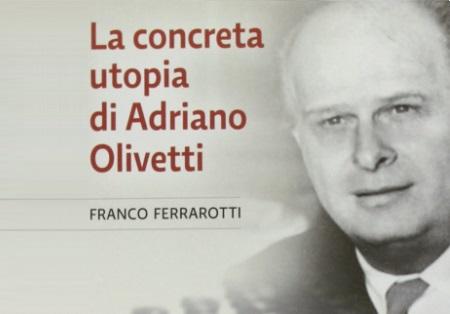 4.50 Qu'est ce qu'un entrepreneur selon Adriano Olivetti (1901 - 1960) : un acteur au service de la communauté ! par Corrado Paraconne