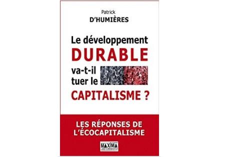 Le Développement durable va-t-il tuer le capitalisme? : Les réponses de l'écocapitalisme
