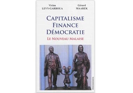 Capitalisme, Finance, Démocratie Le nouveau malaise