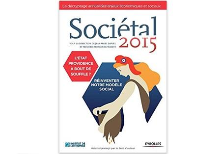 Sociétal 2015 : L'Etat providence à bout de souffle? Réinventer notre modèle social
