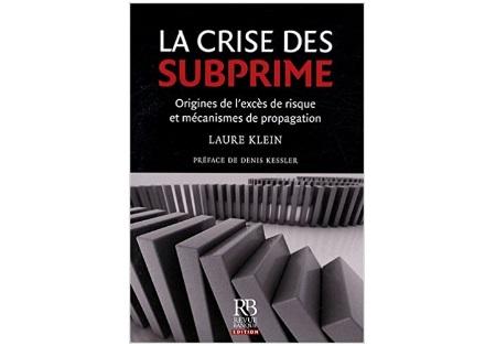 La Crise des subprimes : Origines de l'excès de risque et mécanismes de propagation