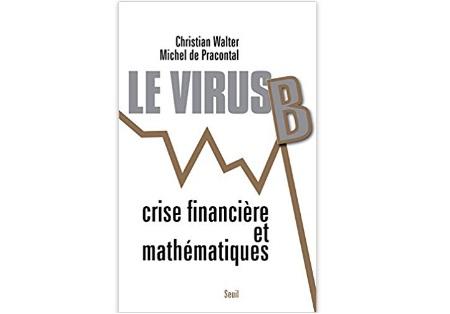 Le Virus B. Crise financière et mathématiques