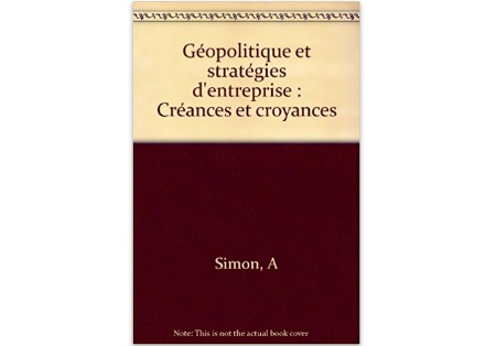 Géopolitique et stratégies d'entreprise : Créances et croyances