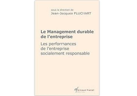 Le Management durable de l'entreprise : Les performances de l'entreprise socialement responsable
