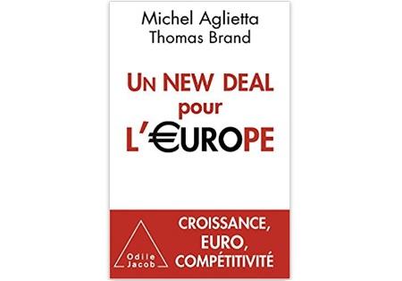 Un New Deal pour l'Europe : Croissance, euro, compétitivité
