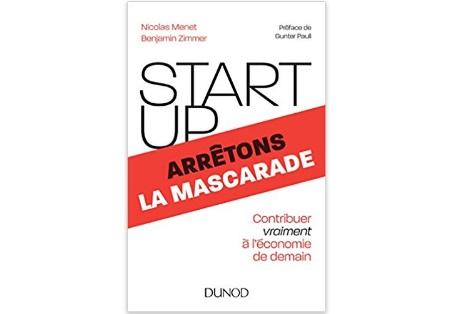 Start up arrêtons la mascarade - Contribuer vraiment à l'économie de demain