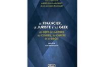 Le financier, le juriste et le geek - Les défis des métiers du conseil, du chiffre et du droit